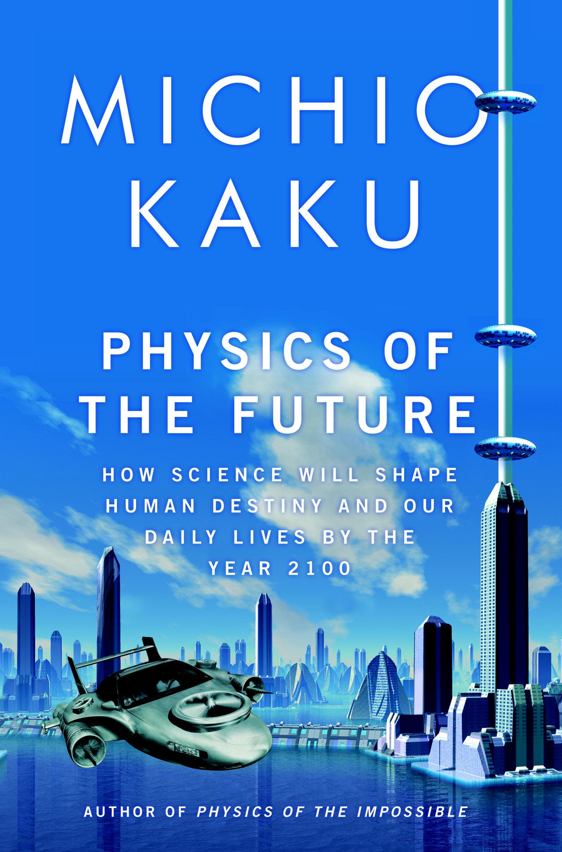 Kaku_Physics of the Future_Anchor Books